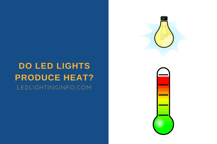 Do LED Lights Produce Heat