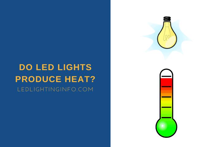 Do LED Lights Produce Heat
