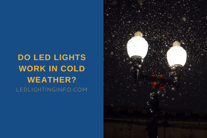 Do LED Lights Work In Cold Weather?