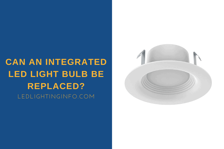 Can an Integrated LED Light Bulb Be Replaced?
