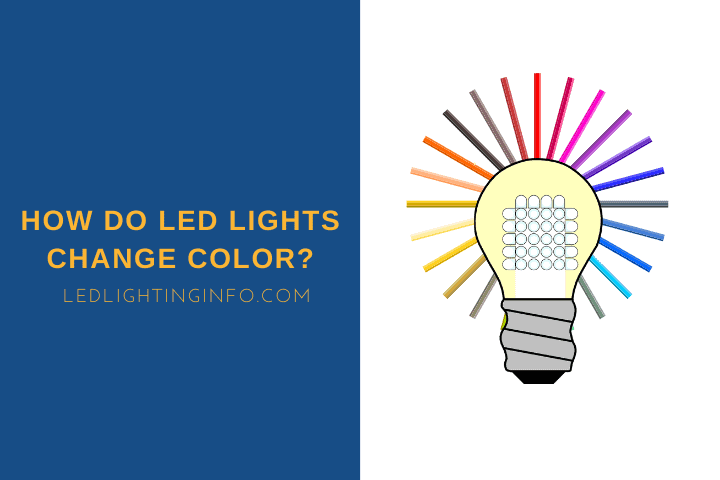 How Do LED Lights Change Color?