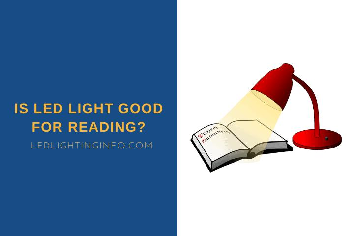 Is LED Light Good For Reading?
