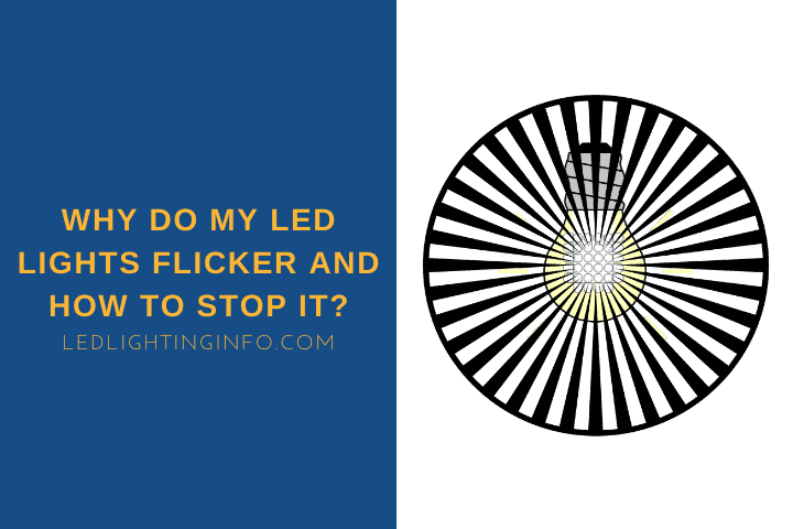 why do my led lights flicker and how to stop it