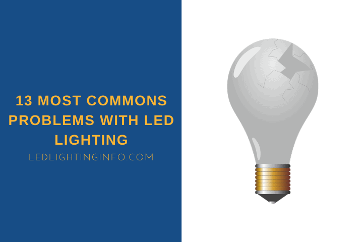 Most Commons Problems With LED Lighting