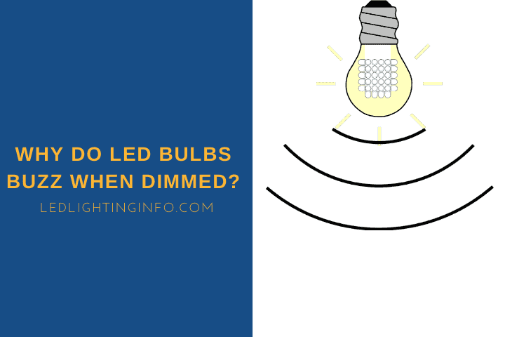 Why Do LED Bulbs Buzz When Dimmed?