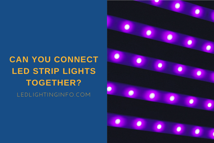 can you connect led strip lights together?