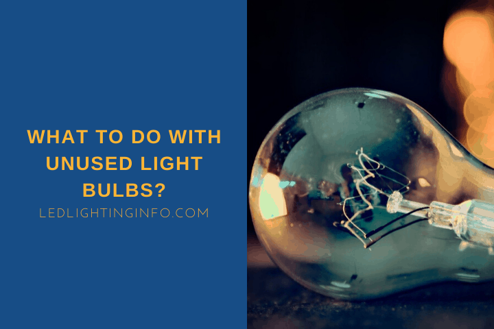 what to do with unused light bulbs