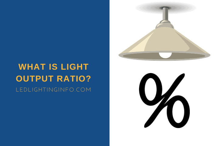 What Is Light Output Ratio?