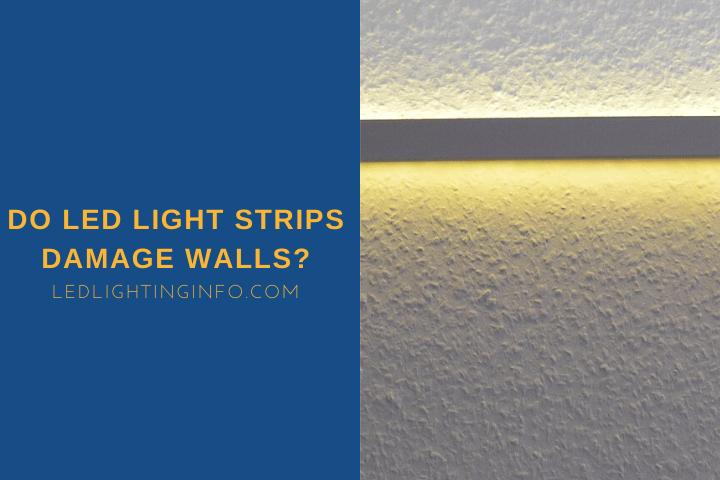 Do LED Light Strips Damage Walls?