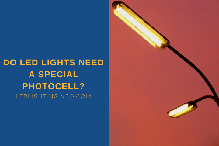 do led lights need a special photocell  led  lighting info