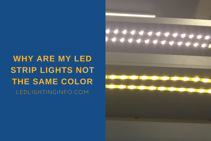 Why Are My LED Strip Lights Not The Same Color