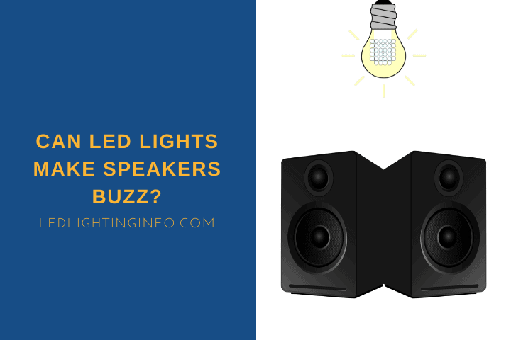 Can LED Lights Make Speakers Buzz?