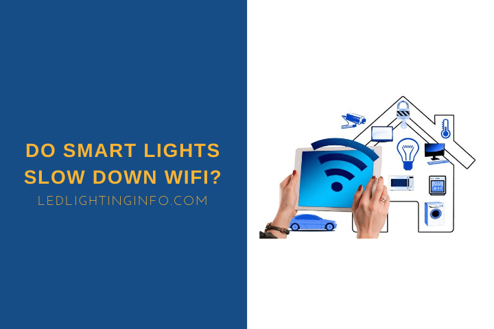 Do Smart Lights Slow Down WiFi