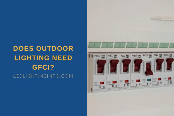 Does Outdoor Lighting Need GFCI?