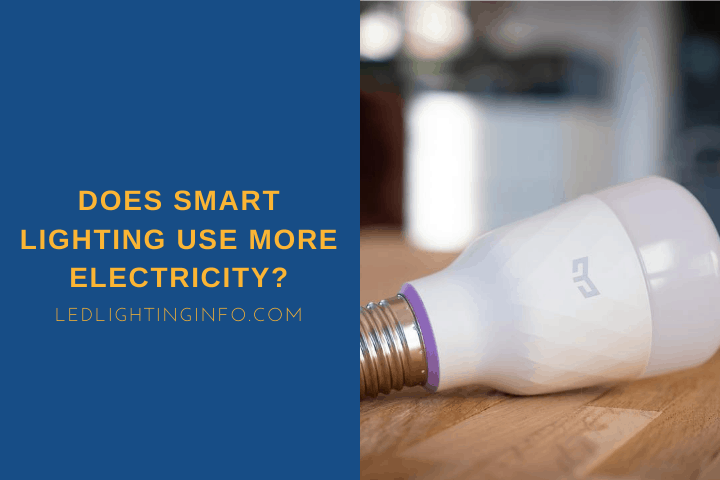 Does Smart Lighting Use More Electricity?
