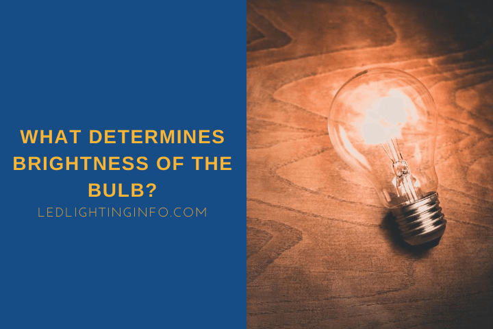 What Determines Brightness Of The Bulb?