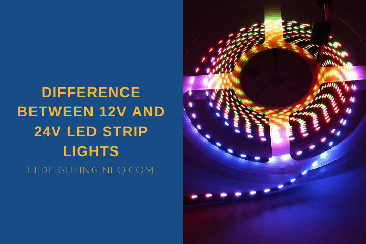 What Is The Difference Between 12V And 24V LED Strip Lights