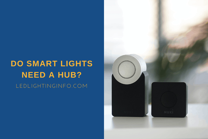 Do Smart Lights Need A Hub?