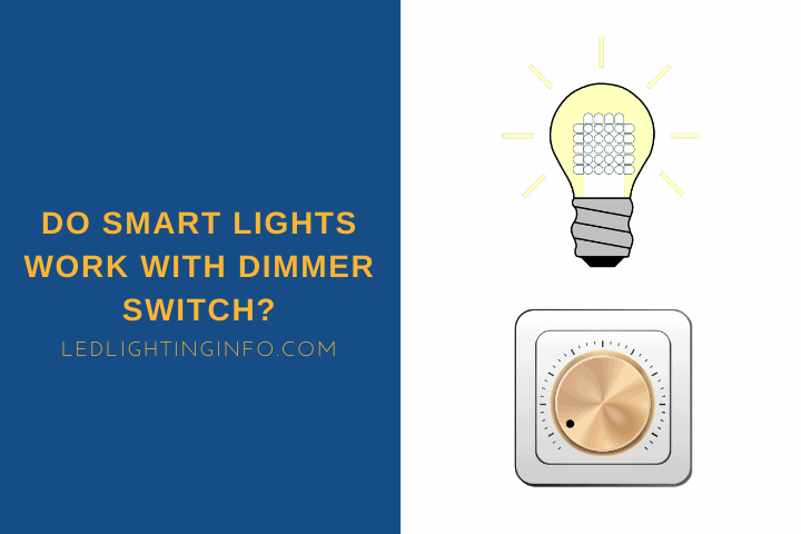 do smart lights work with dimmer switch?