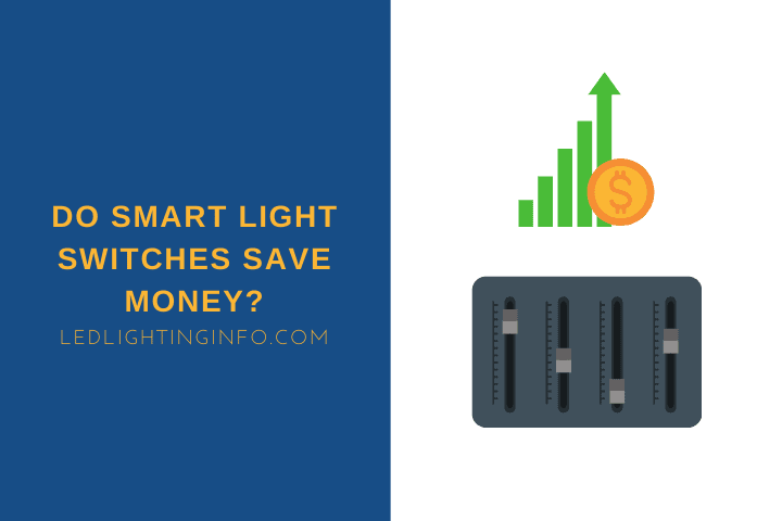 Do Smart Light Switches Save Money?