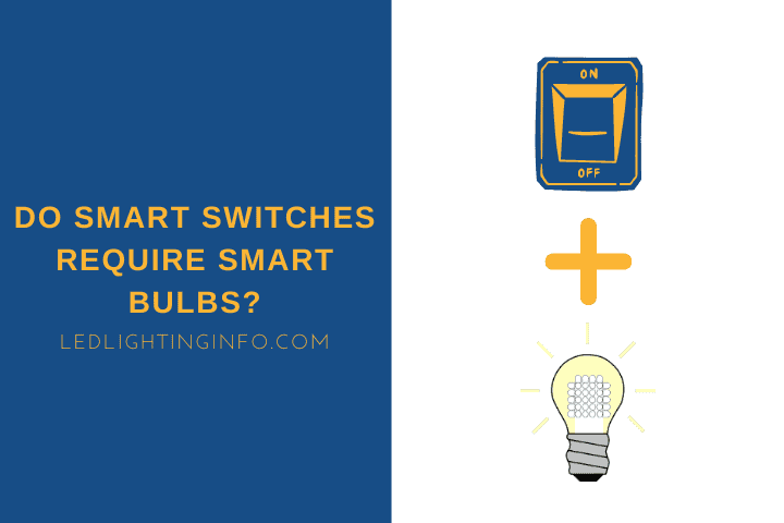 Do Smart Switches Require Smart Bulbs?
