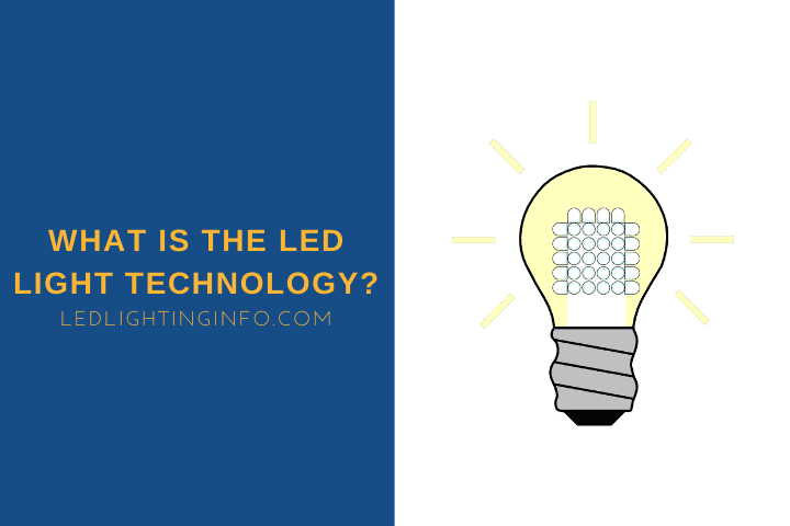 What Is The LED Light Technology?