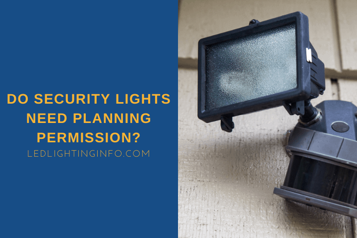 Do Security Lights Need Planning Permission?