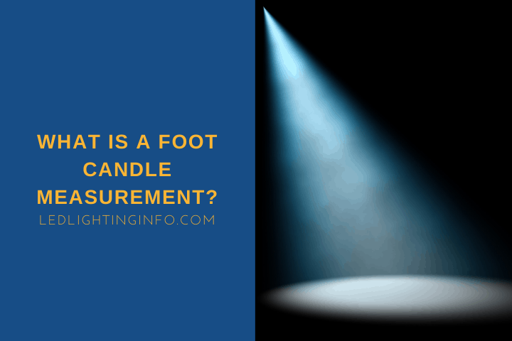 What Is A Foot Candle Measurement?