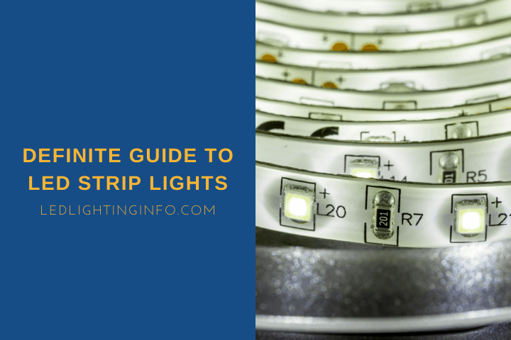 Definite Guide To LED Strip Lights