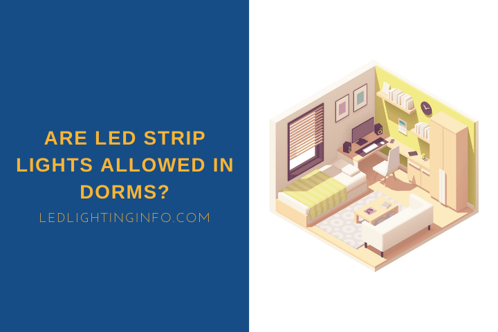 Are LED Strip Lights Allowed In Dorms?