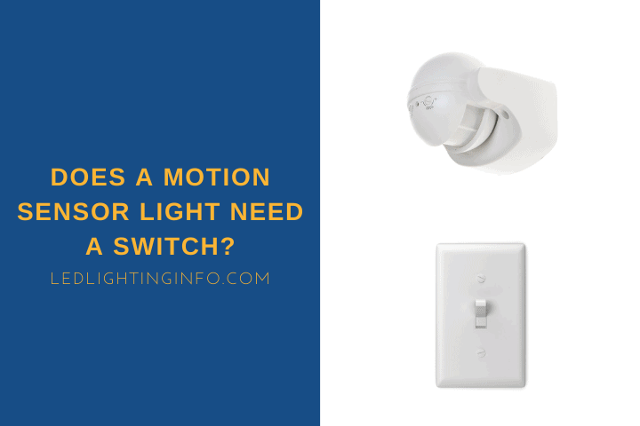 Does A Motion Sensor Light Need A Switch?