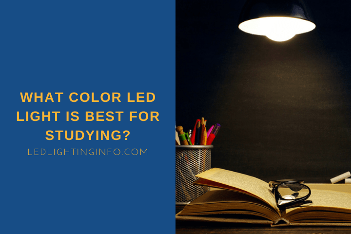 What Color LED Light Is Best For Studying?