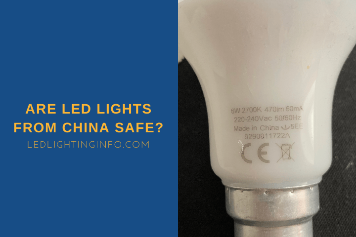 Are LED Lights From China Safe?