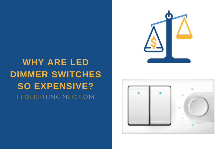 Why Are LED Dimmer Switches So Expensive?