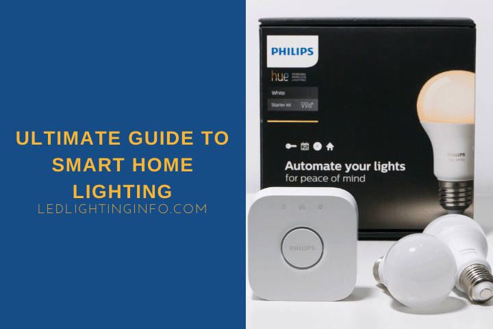 Ultimate Guide To Smart Home Lighting
